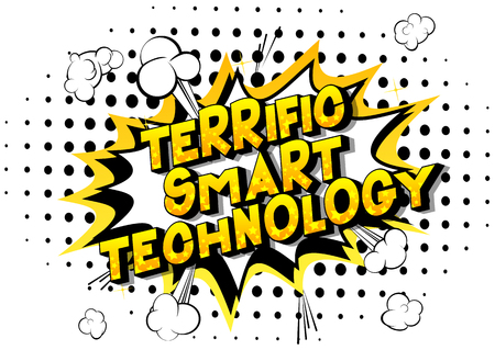 Terrific Smart Technology - Vector illustrated comic book style phrase on abstract background.