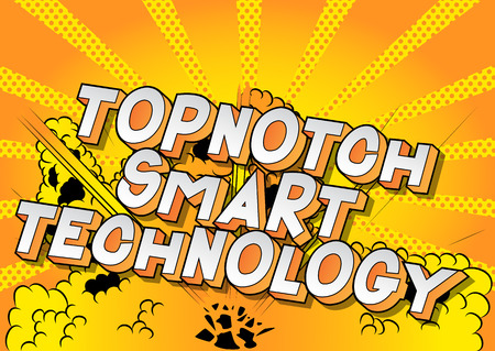 Topnotch Smart Technology - Vector illustrated comic book style phrase on abstract background.