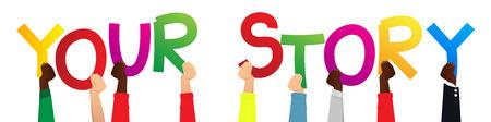Varias manos sosteniendo letras del alfabeto crearon la palabra Your Story. Ilustración vectorial. Ilustración de vector