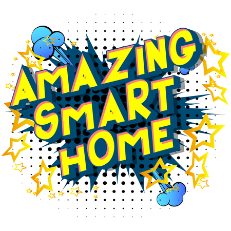 Amazing Smart Home - Vector illustrated comic book style phrase on abstract background.