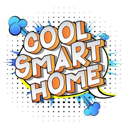 Cool Smart Home - Vector illustrated comic book style phrase on abstract background.