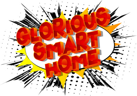 Glorious Smart Home - Vector illustrated comic book style phrase on abstract background. Illustration