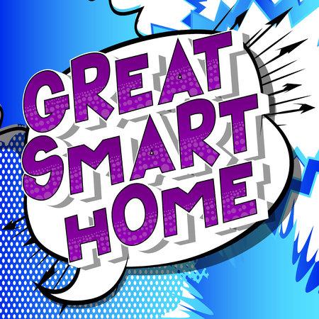 Great Smart Home - Vector illustrated comic book style phrase on abstract background.