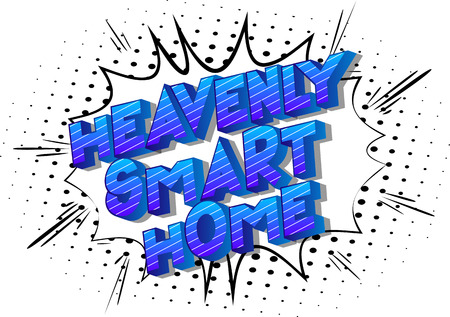 Heavenly Smart Home - Vector illustrated comic book style phrase on abstract background. Illustration