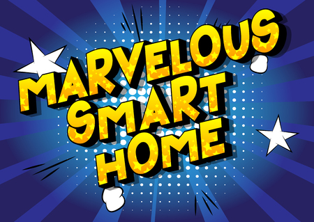 Marvelous Smart Home - Vector illustrated comic book style phrase on abstract background. Illustration