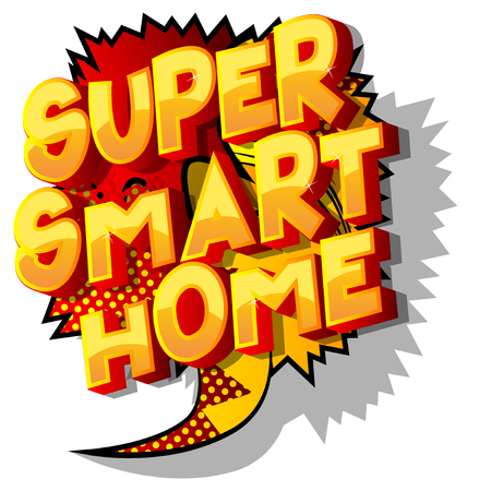 Super Smart Home - Vector illustrated comic book style phrase on abstract background.