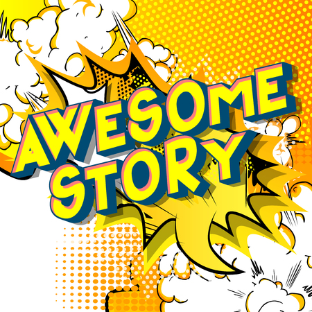 Awesome Story - Vector illustrated comic book style phrase. Illustration