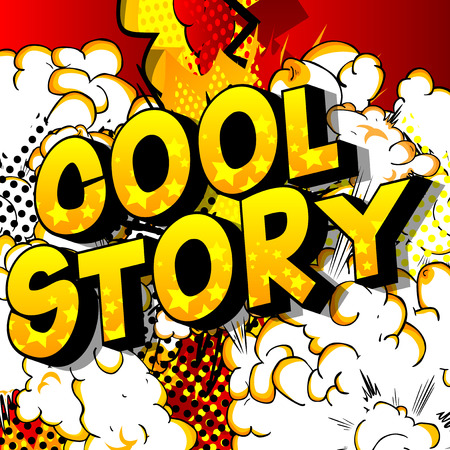 Cool Story - Vector illustrated comic book style phrase.