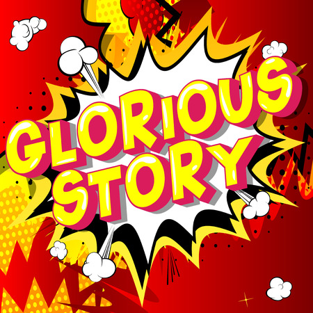 Glorious Story - Vector illustrated comic book style phrase.