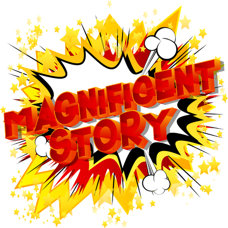 Magnificent Story - Vector illustrated comic book style phrase.