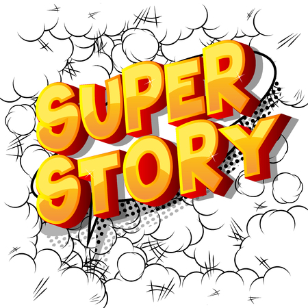Super Story - Vector illustrated comic book style phrase.