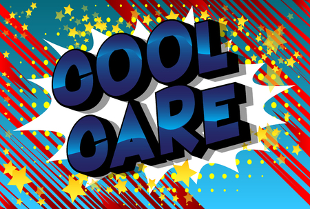 Cool Care - Vector illustrated comic book style phrase. Stock Illustratie