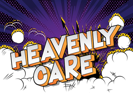 Heavenly Care - Vector illustrated comic book style phrase.