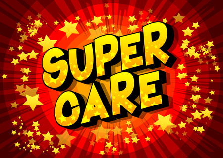 Super Care - Vector illustrated comic book style phrase.