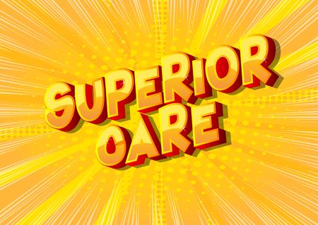 Superior Care - Vector illustrated comic book style phrase.