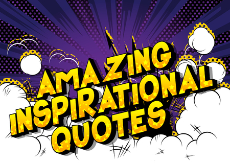 Amazing Inspirational Quote - Vector illustrated comic book style phrase. Ilustração