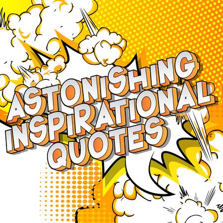 Astonishing Inspirational Quote - Vector illustrated comic book style phrase. Ilustração