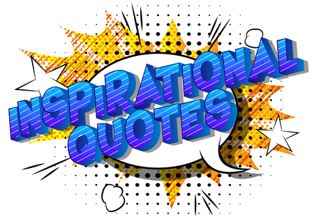 Inspirational Quote - Vector illustrated comic book style phrase.