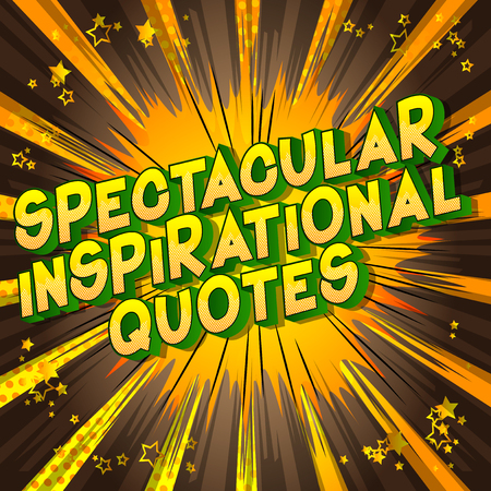 Spectacular Inspirational Quote - Vector illustrated comic book style phrase. Ilustração