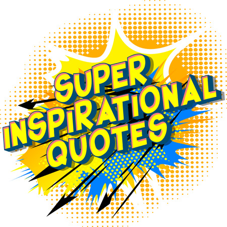 Super Inspirational Quote - Vector illustrated comic book style phrase. Stock Illustratie