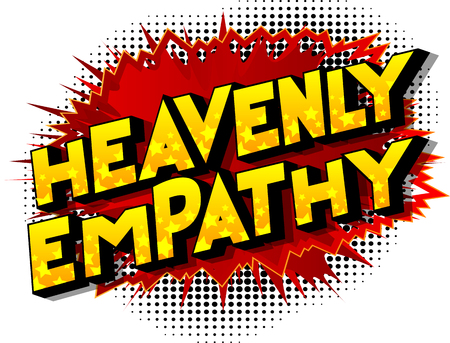 Heavenly Empathy - Vector illustrated comic book style phrase on abstract background. Vectores