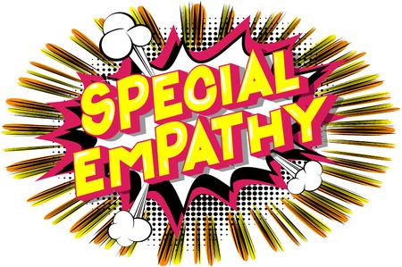 Empatía especial - Vector estilo cómic ilustrado frase sobre fondo abstracto.