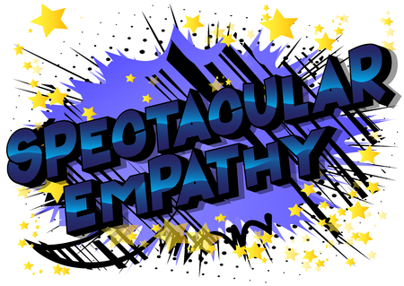 Spectacular Empathy - Vector illustrated comic book style phrase on abstract background. Vectores