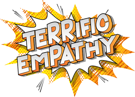 Terrific Empathy - Vector illustrated comic book style phrase on abstract background.