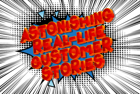 Astonishing Real-Life Customer Stories - Vector illustrated comic book style phrase on abstract background. Ilustração