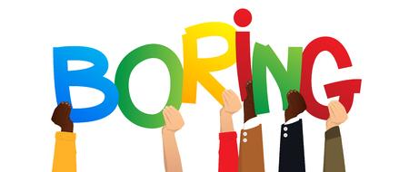 Diverses mains tenant des lettres de l'alphabet ont créé le mot Boring. Illustration vectorielle.