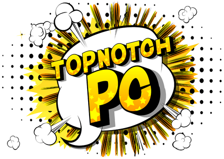 Topnotch PC (Acronym which stands for Personal Computer) - Vector illustrated comic book style phrase on abstract background.