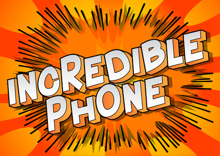Incredible Phone - Vector illustrated comic book style phrase on abstract background.
