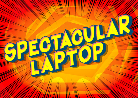 Spectacular Laptop - Vector illustrated comic book style phrase.