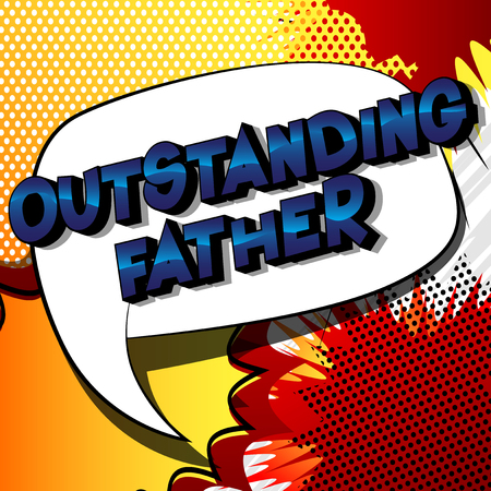 Outstanding Father - Vector illustrated comic book style phrase on abstract background. Ilustração