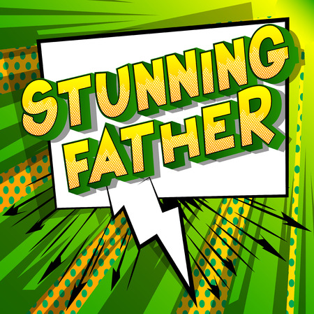 Stunning Father - Vector illustrated comic book style phrase on abstract background.