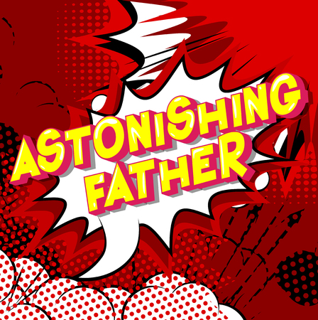 Astonishing Father - Vector illustrated comic book style phrase on abstract background. Banco de Imagens - 113143546