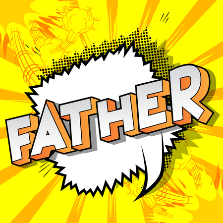 Father - Vector illustrated comic book style phrase on abstract background.
