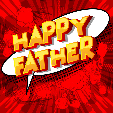 Happy Father - Vector illustrated comic book style phrase on abstract background.