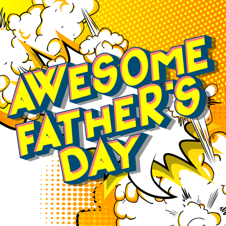 Awesome Fathers Day - Vector illustrated comic book style phrase on abstract background. Ilustração