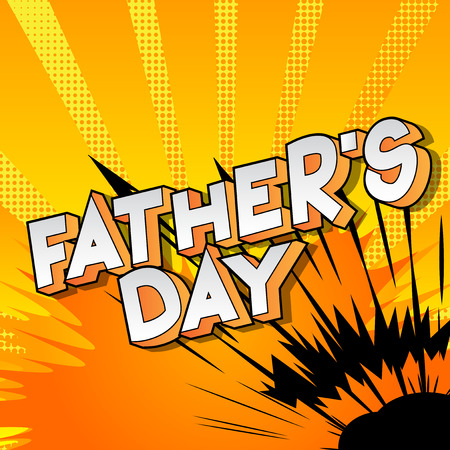 Fathers Day - Vector illustrated comic book style phrase on abstract background.
