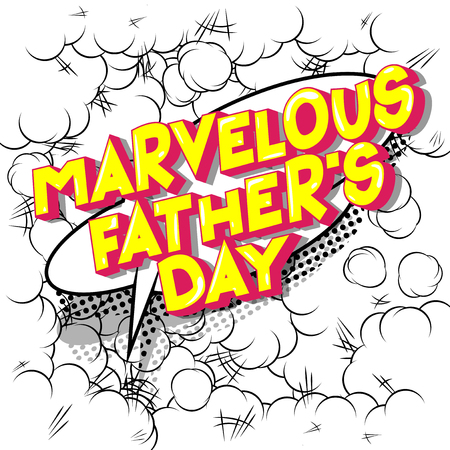 Marvelous Fathers Day - Vector illustrated comic book style phrase on abstract background.