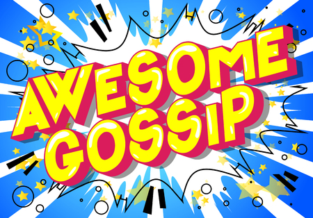 Awesome Gossip - Vector illustrated comic book style phrase on abstract background.