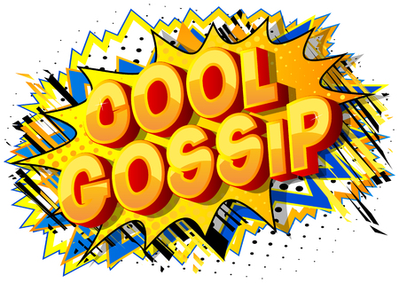 Cool Gossip - Vector illustrated comic book style phrase on abstract background.