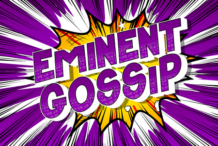 Eminent Gossip - Vector illustrated comic book style phrase on abstract background.