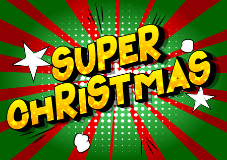 Super Christmas - Vector illustrated comic book style phrase on abstract background.