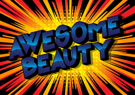 Awesome Beauty - Vector illustrated comic book style phrase on abstract background.
