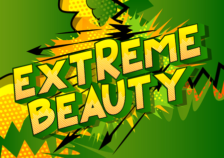 Extreme Beauty - Vector illustrated comic book style phrase on abstract background. Archivio Fotografico - 113582393