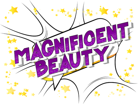 Magnificent Beauty - Vector illustrated comic book style phrase on abstract background. Stock Illustratie