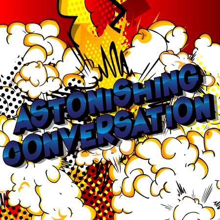 Astonishing Conversation - Vector illustrated comic book style phrase on abstract background. Çizim