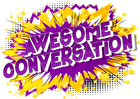 Awesome Conversation - Vector illustrated comic book style phrase on abstract background.
